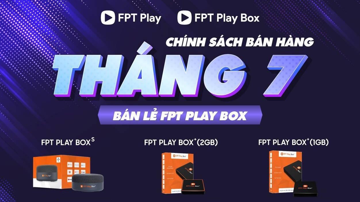 giá bán fpt play box+ và fpt play box s trong tháng 7/2021