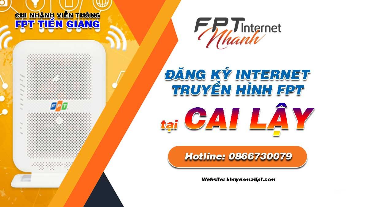 Tổng đài lắp mạng Internet và Truyền hình FPT tại huyện Cai Lậy
