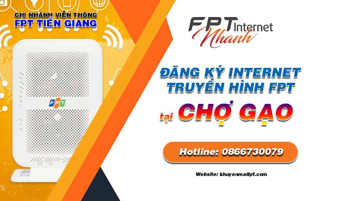 Tổng đài đăng ký lắp mạng Internet và Truyền hình FPT tại Chợ Gạo