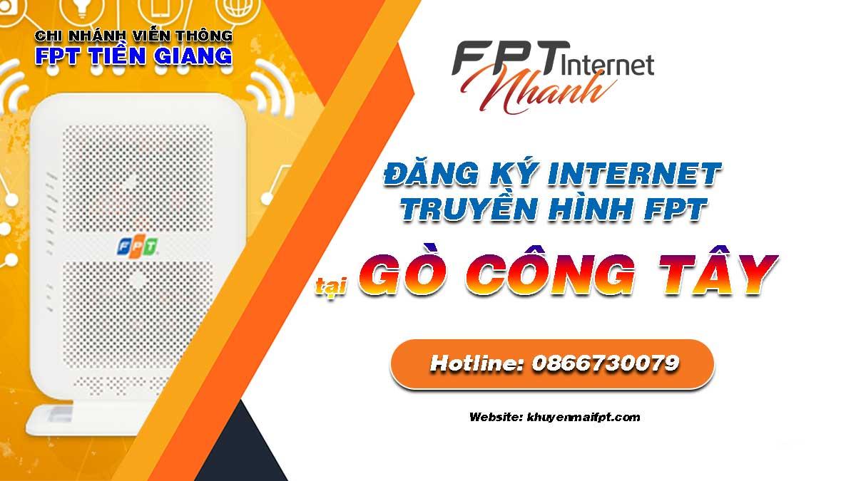Tổng đài đăng ký lắp mạng Internet và Truyền hình FPT tại Gò Công Tây