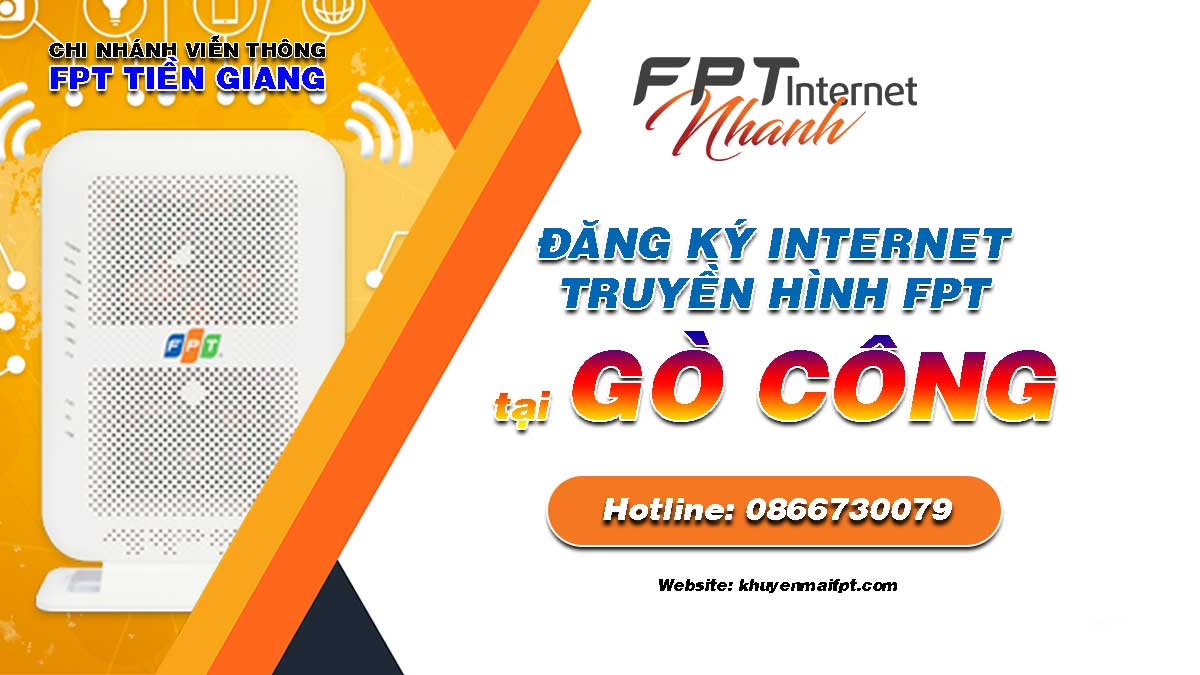 Tổng đài đăng ký lắp mạng Internet và Truyền hình FPT tại Gò Công
