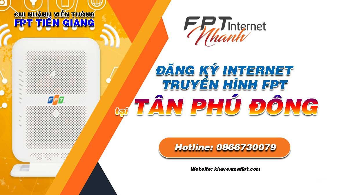 Tổng đài đăng ký lắp mạng Internet và Truyền hình FPT tại Tân Phú Đông