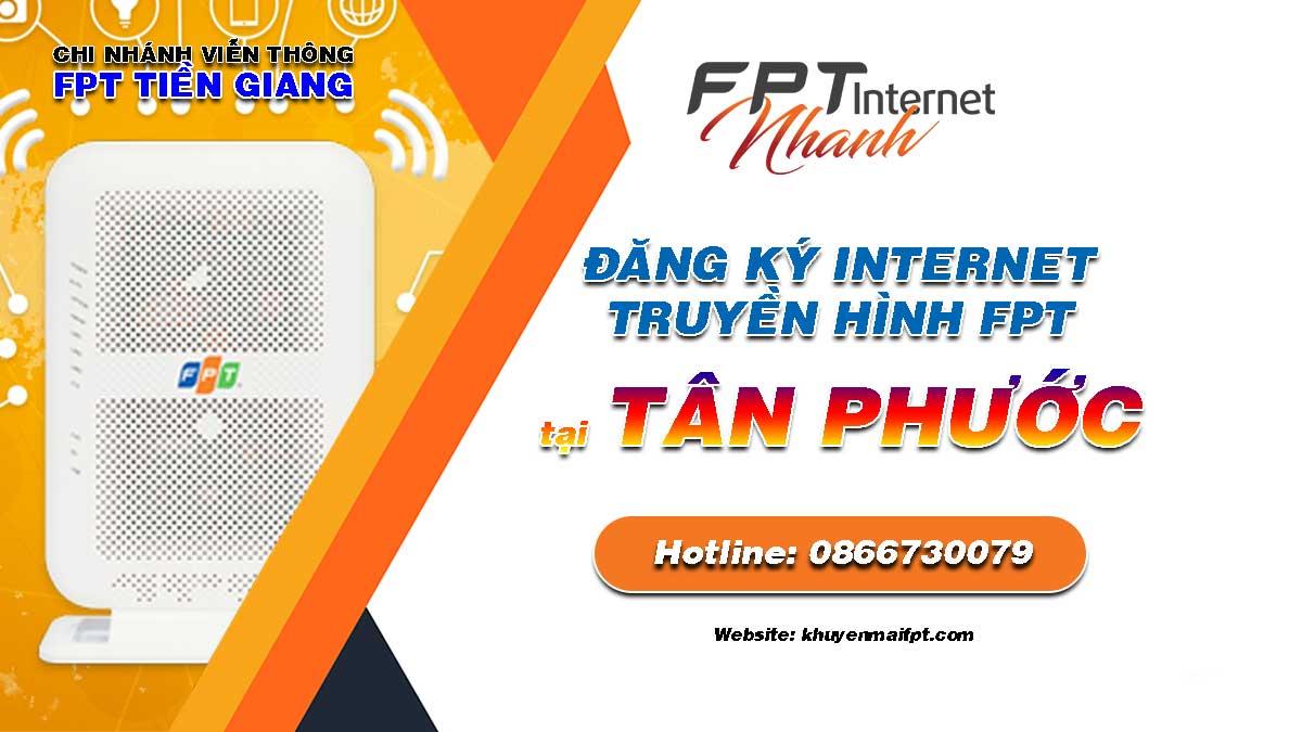 Tổng đài đăng ký lắp mạng Internet và Truyền hình FPT tại Tân Phước