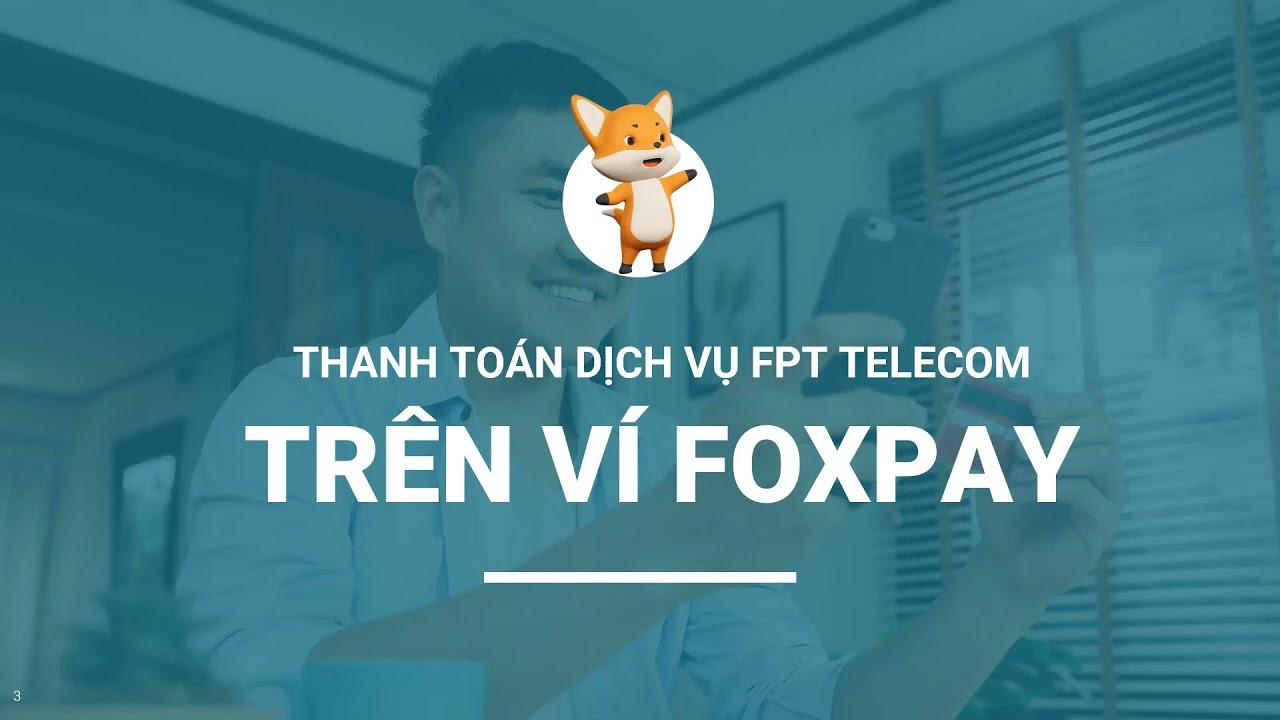 Giảm 20.000 đồng khi thanh toán hoá đơn dịch vụ FPT Telecom trên Ví Foxpay